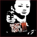 Shoot your idols